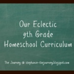 Our Eclectic 9th Grade Homeschool Curriculum Plans
