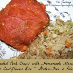 Breaded Pork Chops with Homemade Marinara and Cauliflower Rice ~ Gluten-Free and Paleo