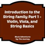 Introduction to the String Family Part 1 – Violin, Viola, and String Basics