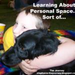 Learning About Personal Space… Sort of…