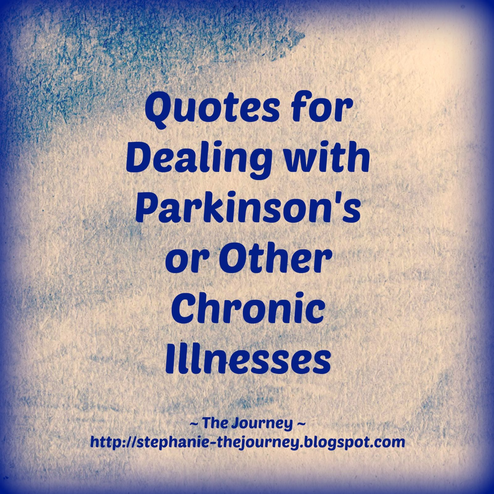 Quotes Journey Quotes For Dealing With Parkinson's Or Other Chronic Illnesses