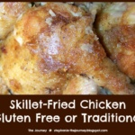 Skillet-Fried Chicken ~ Gluten Free or Traditional