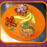 "Taco Peppers and Spanish Cauliflower ""Rice"" ~ Gluten Free"