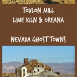 Toulon Mill, Lime Kiln, and Oreana ~ Nevada Ghost Towns