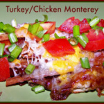 Turkey or Chicken Monterey ~ Great Way to Use Turkey Leftovers!