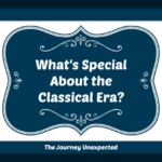 What's Special About the Classical Era?
