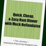 Quick, Cheap, and Easy Ham Dinner with Mock Hollandaise